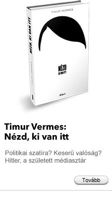 Timur Vermes: Nézd, ki van itt