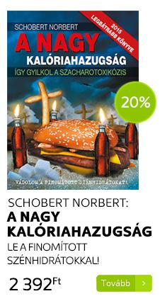 Schobert Norbert:  A nagy kalóriahazugság