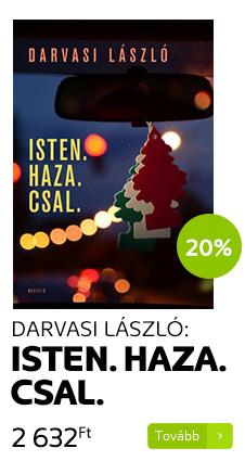 Darvasi László: Isten. Haza. Csal.