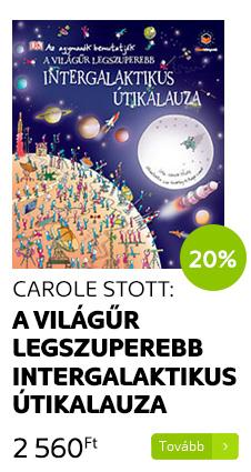 Carole Stott: A világűr legszuperebb intergalaktikus útikalauza