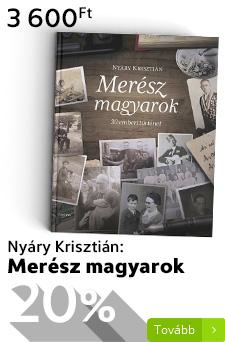 Nyáry Krisztián: Merész magyarok - 30 emberi történet