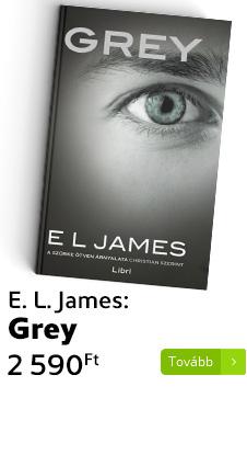 E. L. James: Grey - A szürke ötven árnyalata Christian szerint