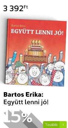 Bartos Erika: Együtt lenni jó!