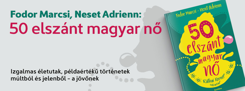 Fodor Marcsi, Neset Adrienn: 50 elszánt magyar nő