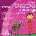 Magyarország kedvenc gyermekmeséi + dalok - 5. rész