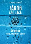Jákób csillaga - Zsidóság  vallás, hagyomány, kultúra