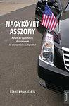 Nagykövet asszony - Három év diplomácia, díszvacsorák és demokrácia Budapesten