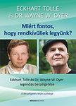 Miért fontos, hogy rendkívüliek legyünk? - Ajándék DVD-melléklettel - Eckhart Tolle - Dr. Wayne  W. Dyer legendás beszélgetése