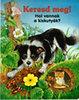 Ray Cresswell, Katja Epes: Hol vannak a kiskutyák?