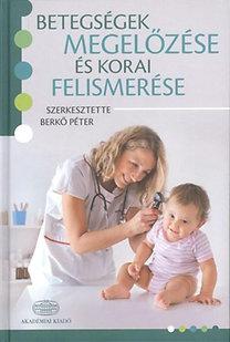 Dr. Berkő Péter: Betegségek megelőzése és korai felismerése