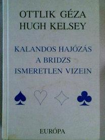 Hugh Kelsey, Ottlik Géza: Kalandos hajózás a bridzs ismeretlen vizein