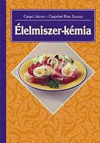 Csapó János, Csapóné Kiss Zsuzsanna: Élelmiszer-kémia