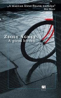 Zsolt Ágnes: A piros bicikli - A magyar Anne Frank naplója