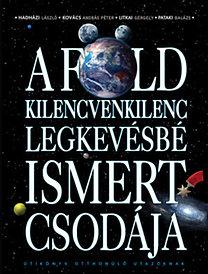 Hadházi László, Kovács András Péter, Litkai Gergely, Pataki Balázs: A Föld 99 legkevésbé ismert csodája. Útikönyv otthonülő utazóknak
