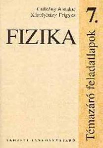 Károlyházy F, Csákány Ané: Fizika 7. Témazáró feladatlapok - NT-00773/F