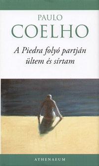 Paulo Coelho: A Piedra folyó partján ültem és sírtam