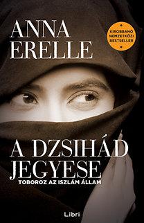 Anna Erelle: A dzsihád jegyese