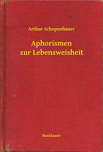 Arthur Schopenhauer: Aphorismen zur Lebensweisheit
