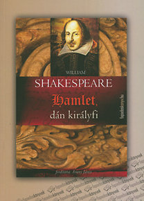 William Shakespeare: Hamlet, dán királyfi