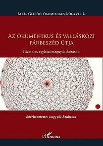 Nagypál Szabolcs (szerk.): Az ökumenikus és vallásközi párbeszéd útja