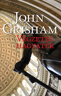 John Grisham: Végzetes hagyaték