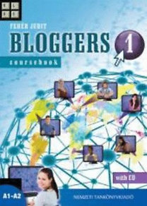 Fehér Judit: Bloggers 1 - Coursebook with CD - NT-56511