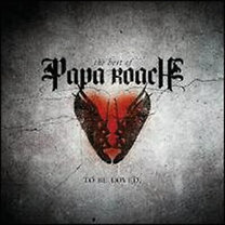 Papa Roach: ...To Be Loved: The Best Of Papa Roach