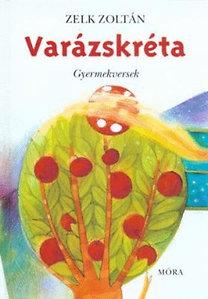 Zelk Zoltán: Varázskréta - gyermekversek