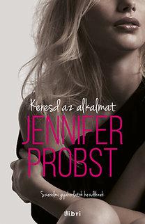 Jennifer Probst: Keresd az alkalmat!