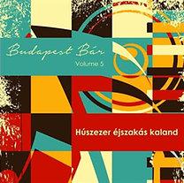 Budapest Bár: Húszezer éjszakás kaland - CD