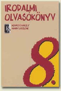 Abaffy László, Mohácsy Károly: Irodalmi olvasókönyv 8. évfolyam - KN-0850