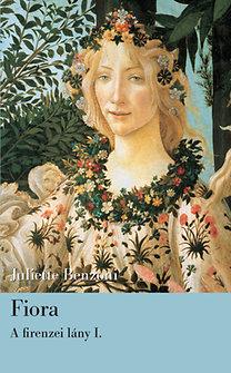 Juliette Benzoni: Fiora - A firenzei lány I.