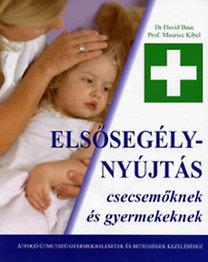 Dr. David Bass, Prof. Maurice Kibel: Elsősegélynyújtás csecsemőknek és gyermekeknek