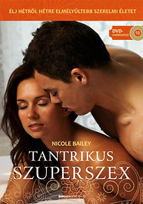 Nicole Bailey: Tantrikus Szuperszex - Ajándék Káma-szútra DVD