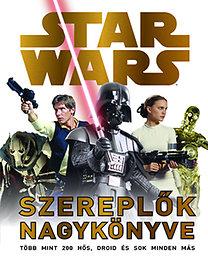 Star Wars - Szereplők nagykönyve