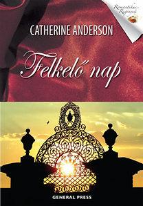 Catherine Anderson: Felkelő nap