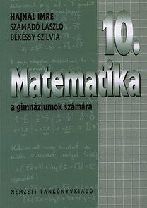 Számadó László, Békéssy Szilvia, Hajnal Imre: Matematika a gimnáziumok 10. évfolyama számára