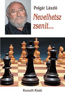 Polgár László: Nevelhetsz zsenit...