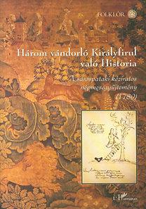 Hoppál Mihály \(szerk.): Három vándorló Királyfirul való Historia