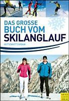 Hottenrott, Kuno - Urban, Veit: Das grosse Buch vom Skilanglauf