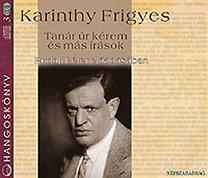 Karinthy Frigyes: Tanár úr kérem és más írások - Hangoskönyv /3CD/