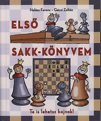 Géczi Zoltán, Halász Ferenc: Első sakk-könyvem - Te is lehetsz bajnok!