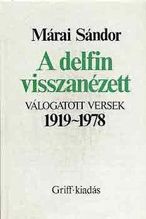 Márai Sándor: A delfin visszanézett (válogatott versek 1919-1978)