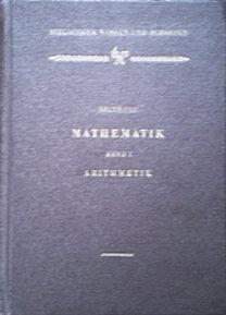 Mathematik (Band I. - Arithmetik)