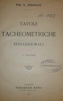 Prof. N. Jadanza: Tavole tacheometriche sessagesimali
