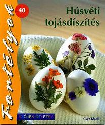 Gulázsi Aurélia (szerk.): Húsvéti tojásdíszítés