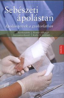 Bonnie Allbaugh: Sebészeti ápolástan - Ápolási tervek a gyakorlatban - Ápolási tervek a gyakorlatban