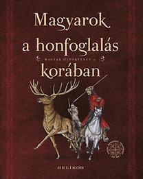 Magyarok a honfoglalás korában - Magyar őstörténet 2.