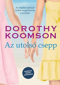 Dorothy Koomson: Az utolsó csepp - Kizárólag felnőtt olvasóknak!