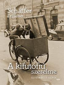 Schäffer Erzsébet: A kifutófiú szerelme